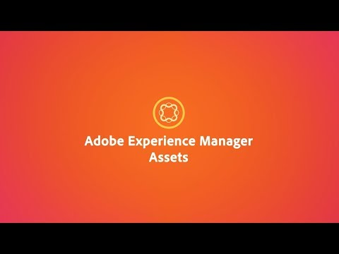 The do-everything Digital Asset Manager (DAM) - Adobe Experience Manager Assets