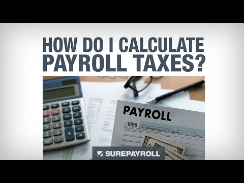 SurePayroll - How to Calculate Payroll Taxes